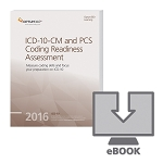 2016 Optum ICD-10-CM and PCS Coding Readiness Assessment EBOOK AVAILABLE: OCTOBER 2015