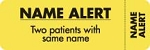 NAME ALERT LABEL YELLOW - 2 PATIENTS 3