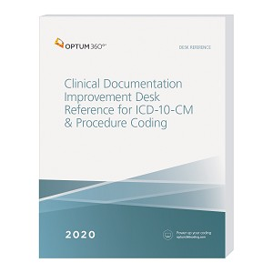 2020 Optum ICD-10-CM Clinical Documentation Improvement Desk Reference | AVAILABLE: NOVEMBER 2019